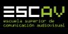 Escuela Superior de Comunicación Audiovisual (ESCAV)