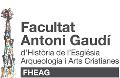 Facultat ANTONI GAUDÍ d'Història de l'Església, Arqueologia i Arts cristianes (FHEAG)