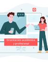 Los retos de la orientación a partir del COVID-19: más acompañamiento personalizado y digitalización