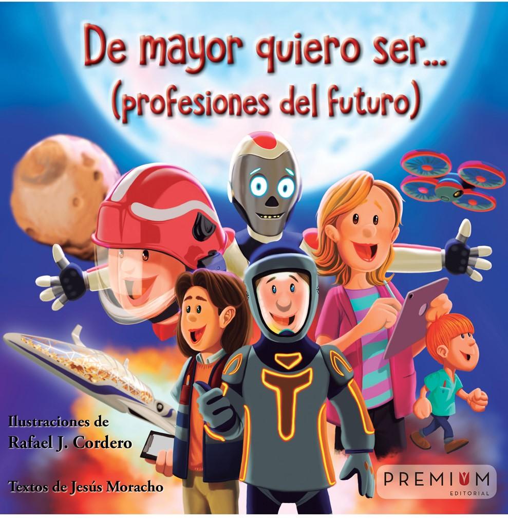 De mayor quiero ser... (profesiones del futuro)